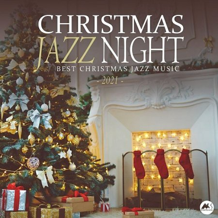 Обложка Christmas Jazz Night 2021 (Best X-Mas Jazz Music) (2020) FLAC