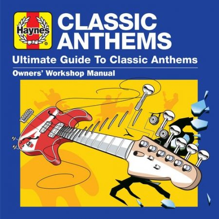 Обложка Haynes Ultimate Guide to Classic Anthems (3CD) (2021) Mp3