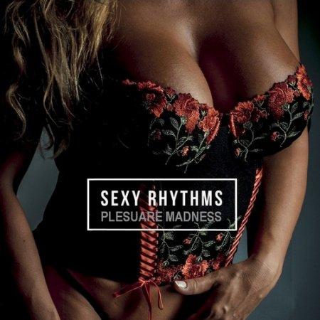 Обложка SEXy Rhythms (Pleasure Madness) (2021) FLAC