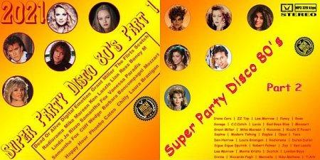 Super Party Disco 80's Part 1 - Part 2 (2021) Mp3